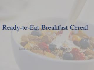 Ready-to-Eat Breakfast Cereal