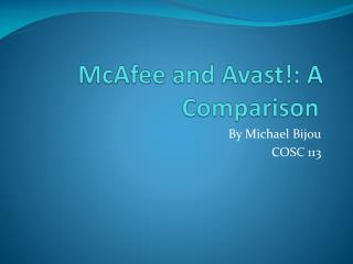 McAfee and  Avast !: A Comparison