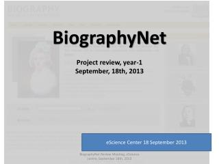BiographyNet Project review, year-1 September, 18th, 2013
