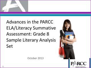 Advances in the PARCC  ELA/Literacy Summative Assessment: Grade  8 Sample  Literary Analysis Set