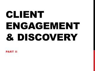 Client Engagement & Discovery
