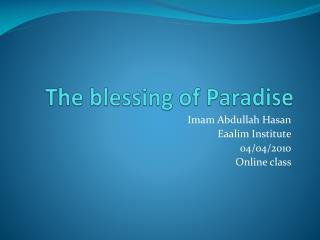 The blessing of Paradise