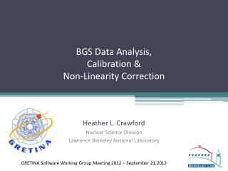 BGS Data Analysis, Calibration & Non-Linearity Correction