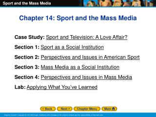 Chapter 14: Sport and the Mass Media Case Study: Sport and Television: A Love Affair? Section 1: Sport as a Social Inst