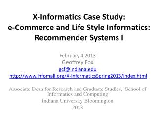 X-Informatics Case Study: e-Commerce and Life Style Informatics:  Recommender Systems I