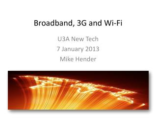 Broadband , 3G and Wi‐Fi