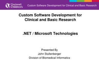 Custom Software  Development for  Clinical  and Basic  Research .NET / Microsoft Technologies