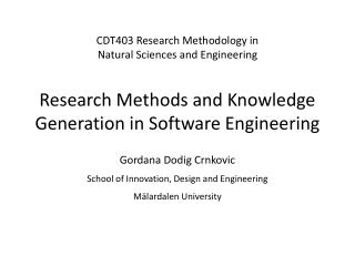 Research  Methods and Knowledge Generation in  Software Engineering