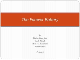 The Forever Battery