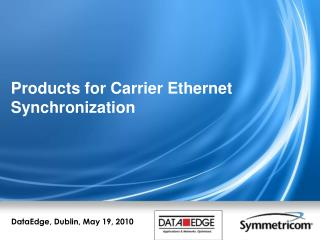 Products for Carrier Ethernet Synchronization