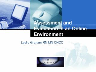 Assessment and Evaluation in an Online Environment