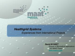 Healthgrid  Systems  Experiences from  International  Projects