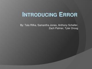 Introducing Error