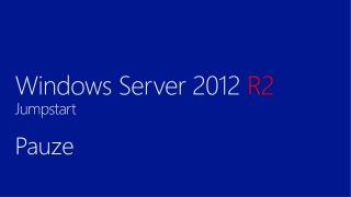 Windows Server 2012  R2 Jumpstart