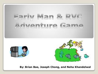 Early Man & RVC  Adventure Game