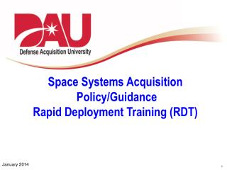Space  Systems Acquisition  Policy/Guidance Rapid Deployment Training (RDT)