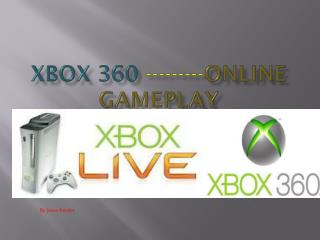 Xbox 360  --------- Online gameplay