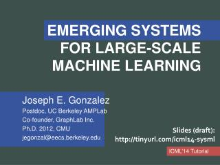 EMERGING SYSTEMS  FOR LARGE-SCALE  MACHINE LEARNING