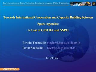 Towards International Cooperation and Capacity Building between Space Agencies:  A Case of GISTDA and NSPO