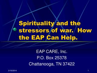 Spirituality and the stressors of war.  How the EAP Can Help.