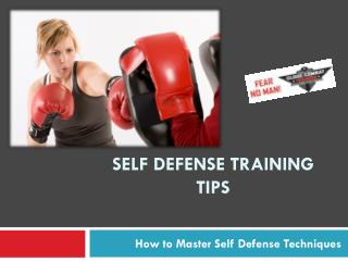 Self Defense Training Tips ??? How to Master Self Defense Tech