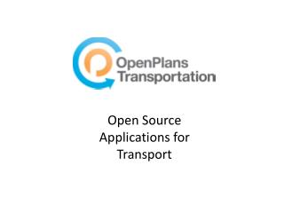 Open Source Applications for Transport