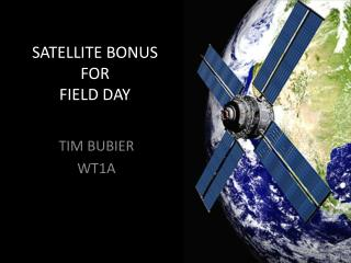 SATELLITE BONUS FOR  FIELD DAY