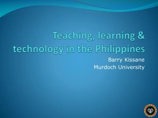 Teaching, learning & technology in the Philippines
