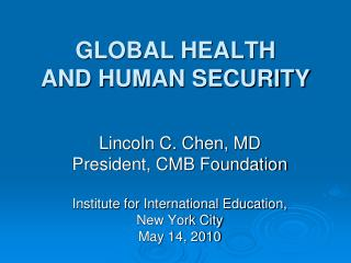 GLOBAL HEALTH  AND HUMAN SECURITY
