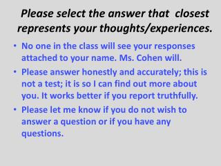 Please select the answer that  closest represents your thoughts/experiences.