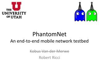 PhantomNet An end-to-end mobile network  testbed