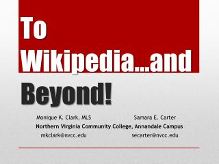 To Wikipedia…and  Beyond!