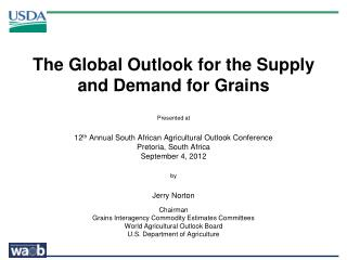 The Global Outlook for the Supply and Demand for Grains