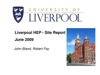Liverpool HEP - Site Report June 2009
