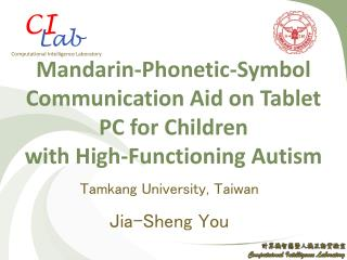 Mandarin-Phonetic-Symbol Communication Aid on Tablet PC for Children with High-Functioning Autism