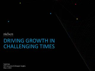 Driving growth in challenging times