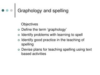 Graphology and spelling