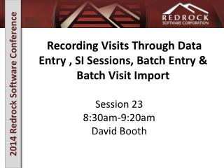 Recording Visits Through Data Entry , SI Sessions, Batch Entry & Batch Visit Import