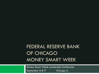 Federal Reserve Bank      of Chicago  Money Smart Week