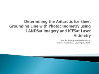 Determining the Antarctic Ice Sheet Grounding Line with  Photoclinometry  using  LANDSat  Imagery and  ICESat  Laser Alt