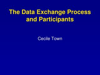 The Data Exchange Process and Participants