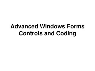 Advanced Windows Forms Controls and Coding