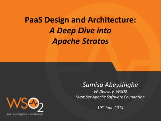 PaaS  Design and Architecture:  A Deep Dive into  Apache  Stratos