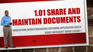 1.01 Share and maintain documents