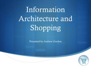 Information Architecture and Shopping