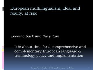 European multilingualism, ideal and reality, at risk