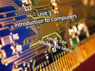 Unit 1  Introduction to Computers