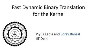 Fast Dynamic Binary Translation for the Kernel