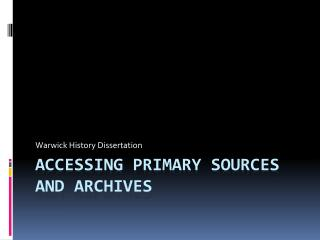Accessing Primary Sources and Archives