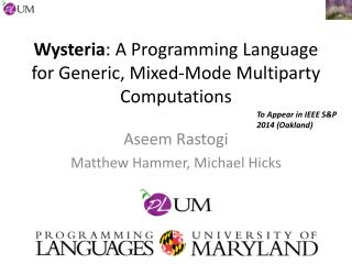 Wysteria : A Programming Language for Generic, Mixed-Mode Multiparty Computations